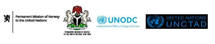 The Permanent Missions of Nigeria and Norway to the United Nations, the United Nations Office on Drugs and Crime (UNODC) & the United Nations Conference on Trade and Development (UNCTAD)